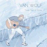 "Van Wolf - ""Three Feet of Snow"""