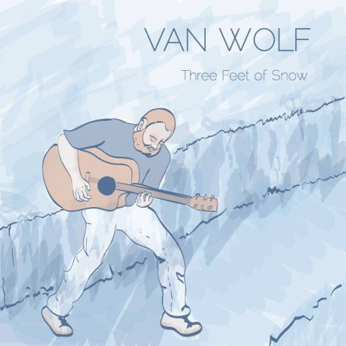 "Van Wolf - ""Three Feet of Snow"""