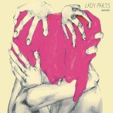 "Lady Parts - ""Undone"""